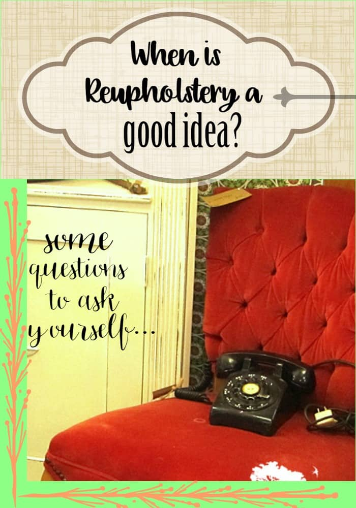 Reupholstery Considerations
