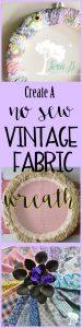Create a no sew Vintage Fabric Wreath