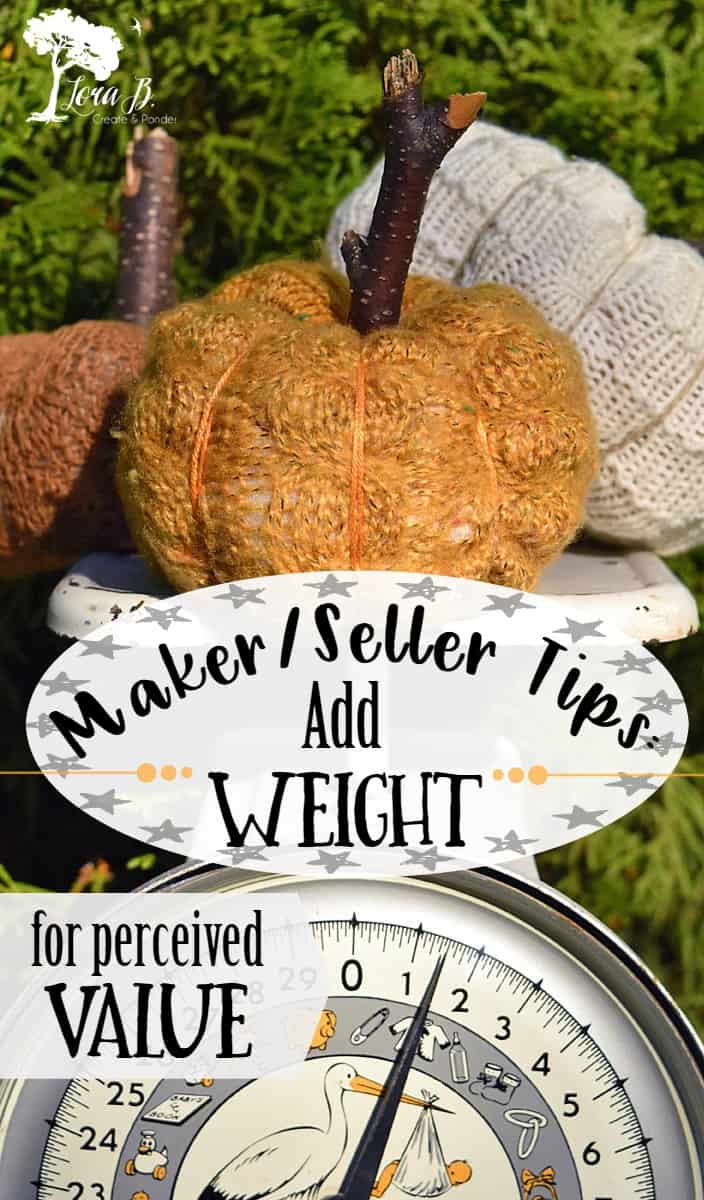Maker/Seller Tips: Add Weight