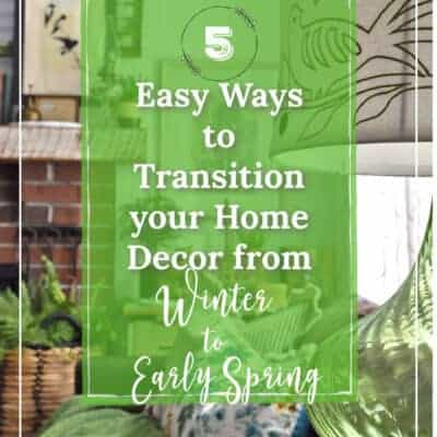 5 Easy Ways to Transition Your Home Decor from Winter to Early Spring
