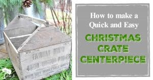 Christmas crate centerpiece how to