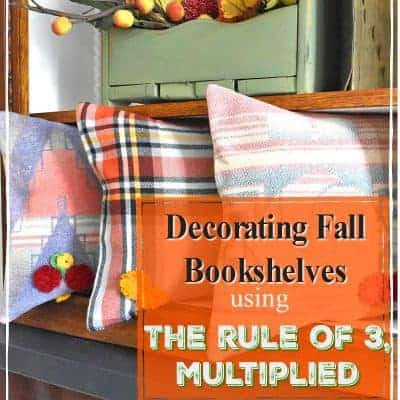 Decorating Bookshelves for Fall, The Rule of Three Multiplied