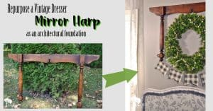 Dresser Mirror Harp Repurpose
