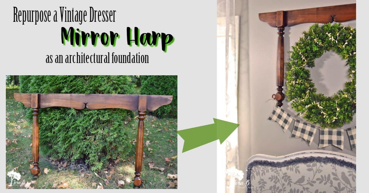 Repurposed Dresser Mirror Harp Lora B Create Ponder