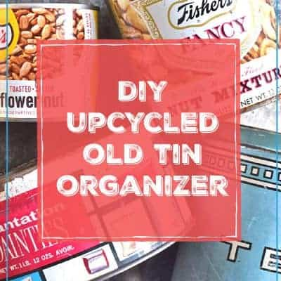 Upcycled Old Tin Organizer DIY