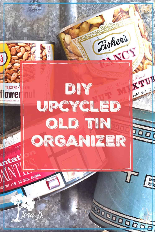 Upcycled Old Tin Organizer DIY