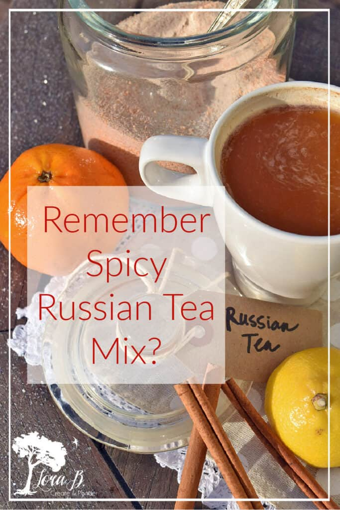 Spicy Russian Tea mix is a blend of Fall flavors.