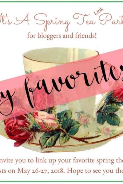 Spring Tea Link Party Favorites
