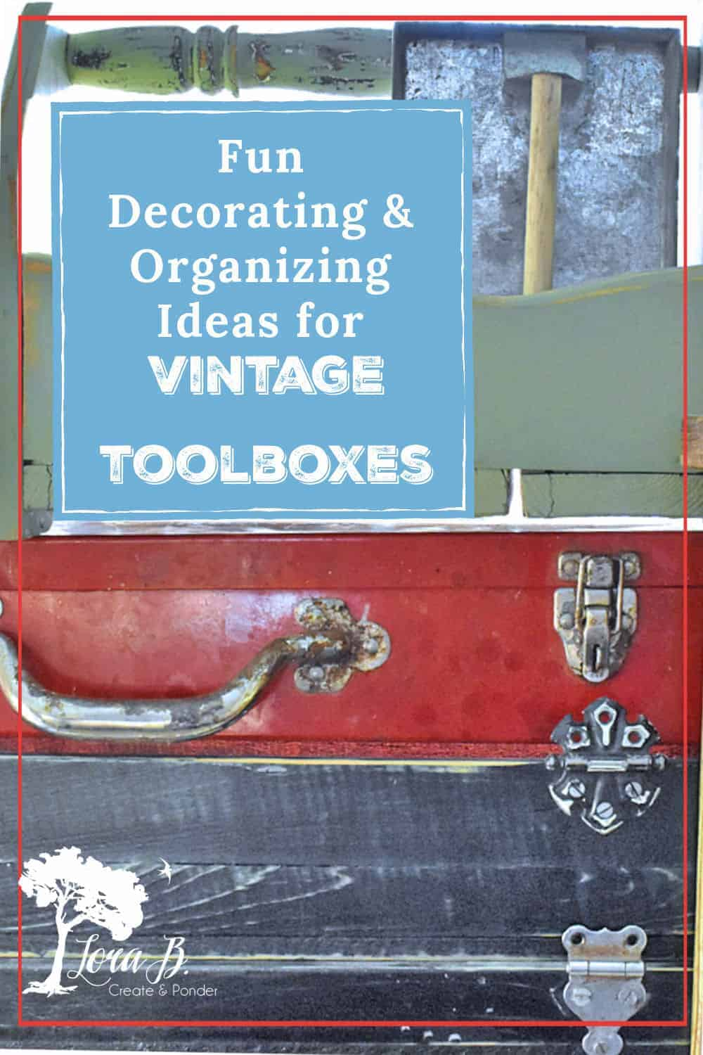 Great Ways to Use Old Tool Boxes (all through the house)