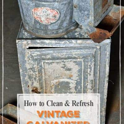 How To Clean and Refresh Vintage Galvanized Metal