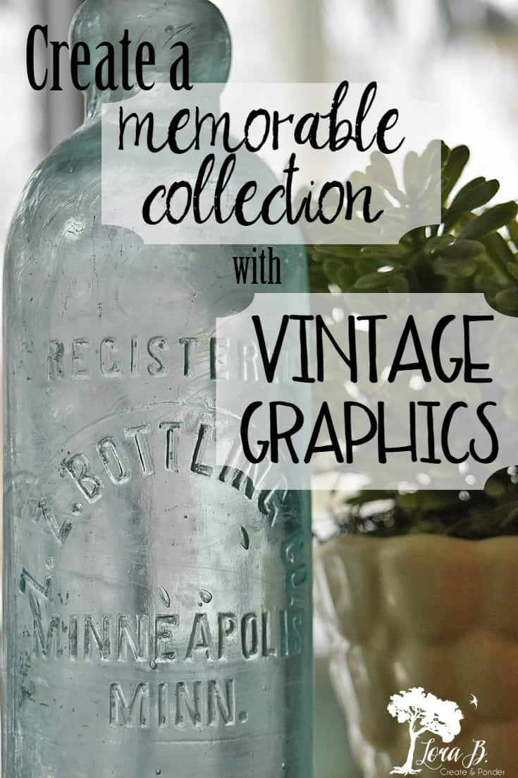 Vintage items with old graphics can be the beginning of a memorable collection. Look for items with your hometown, your name, or something special to you or your family.