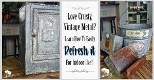 How to Refresh Vintage Galvanized Metal