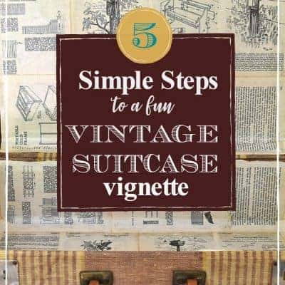 5 Simple Steps to a Fun Vintage Suitcase Vignette