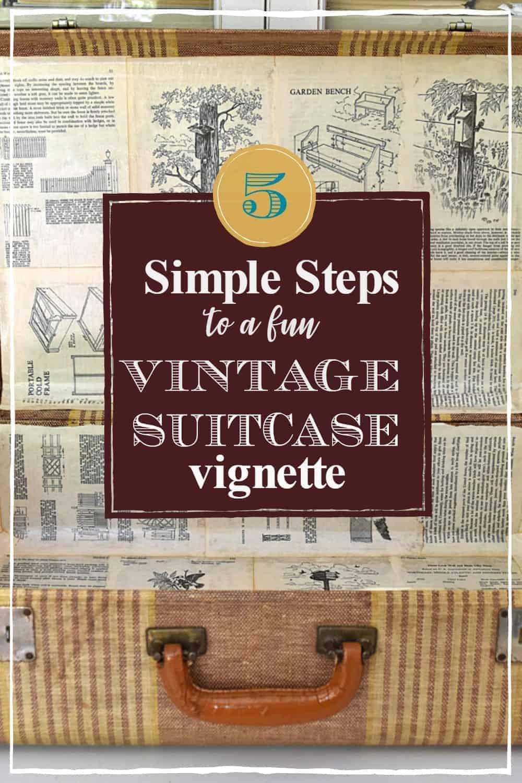5 Simple Steps to a Fun Vintage Suitcase Vignette